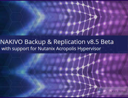 NAKIVO Backup & Replication new Features of v8.5 Beta including Nutanix AHV support