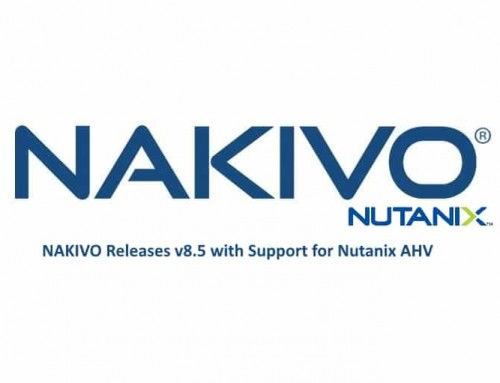 NAKIVO Releases v8.5 with Support for Nutanix AHV