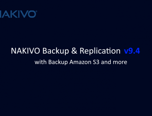 NAKIVO launched v9.4 with Backup to Amazon S3 and P2V Recovery